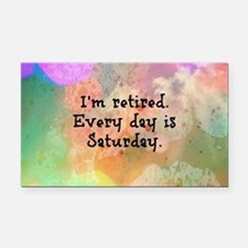 I'm Retired. Every Day is Sat Rectangle Car Magnet
