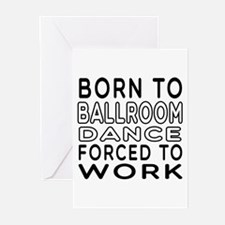 Born To Ballroom Dance Greeting Cards (Pk of 20)