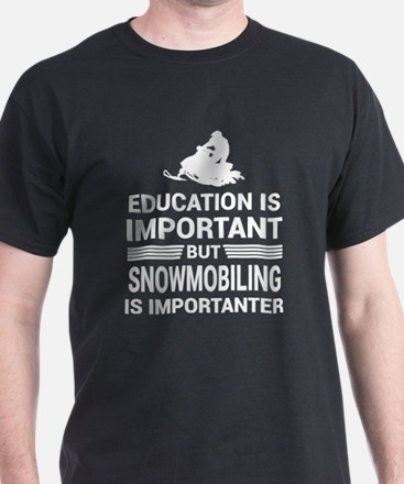 Education Important But Snowmobiling Impor T-Shirt