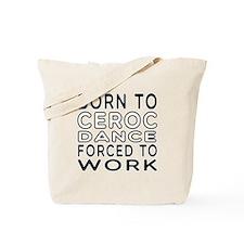 Born To Ceroc Dance Tote Bag