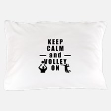 Keep Calm and Volley On Pillow Case