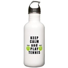 Keep Calm and Play Tennis Water Bottle