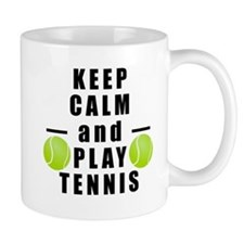 Keep Calm and Play Tennis Mugs