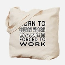 Born To Country Western Dance Tote Bag