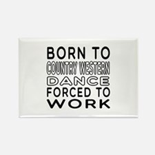 Born To Country Western Dance Rectangle Magnet
