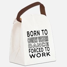 Born To Country Western Dance Canvas Lunch Bag