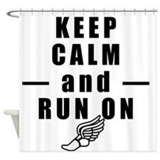 Keep Calm and Run On Shower Curtain