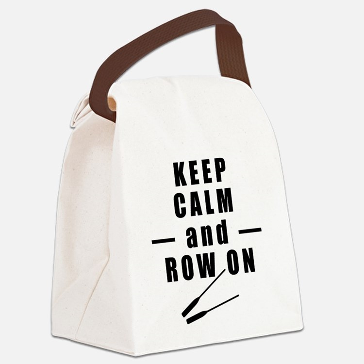 Keep Calm and Row On Canvas Lunch Bag