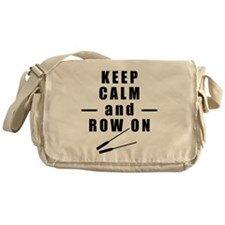 Keep Calm and Row On Messenger Bag