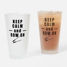 Keep Calm and Row On Drinking Glass