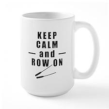 Keep Calm and Row On Mugs