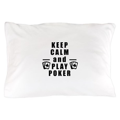 Keep Calm and Play Poker Pillow Case