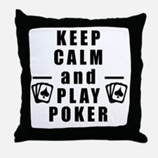 Keep Calm and Play Poker Throw Pillow