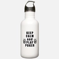 Keep Calm and Play Poker Water Bottle