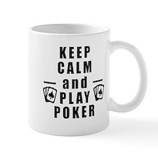 Keep Calm and Play Poker Mugs