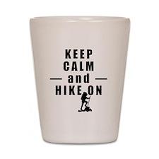 Keep Calm and Hike On Shot Glass