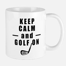 Keep Calm and Golf On Mugs