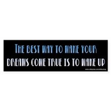 Wake Up Bumper Bumper Sticker