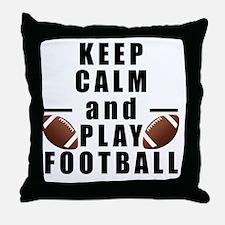 Keep Calm and Play Football Throw Pillow