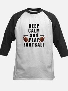 Keep Calm and Play Football Baseball Jersey