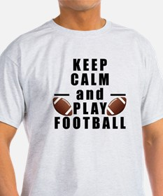 Keep Calm and Play Football T-Shirt