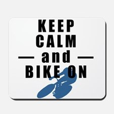 Keep Calm and Bike On Mousepad