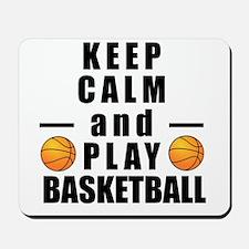 Keep Calm and Play Basketball Mousepad