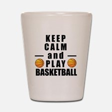 Keep Calm and Play Basketball Shot Glass
