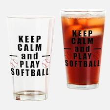 Keep Calm and Play Softball Drinking Glass