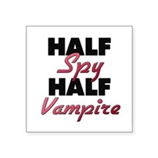 Half Spy Half Vampire Sticker