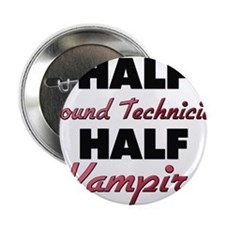 "Half Sound Technician Half Vampire 2.25"" Button"