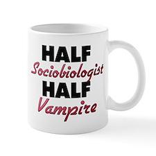 Half Sociobiologist Half Vampire Mugs