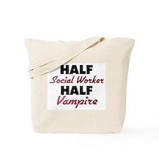 Half Social Worker Half Vampire Tote Bag