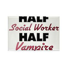 Half Social Worker Half Vampire Magnets
