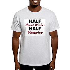 Half Social Worker Half Vampire T-Shirt