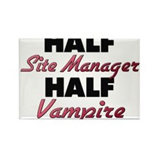 Half Site Manager Half Vampire Magnets