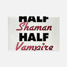 Half Shaman Half Vampire Magnets