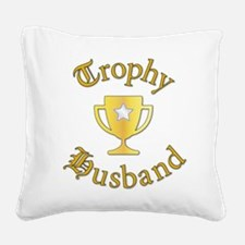 Trophy Husband Square Canvas Pillow