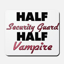 Half Security Guard Half Vampire Mousepad