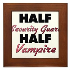 Half Security Guard Half Vampire Framed Tile