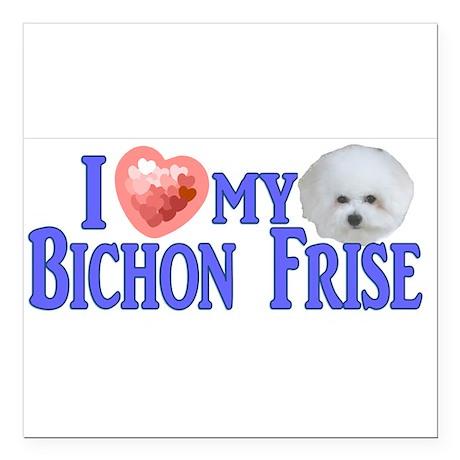 I Love My Bichon Frise Bumpersticker 5. Square Car