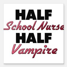 Half School Nurse Half Vampire Square Car Magnet 3