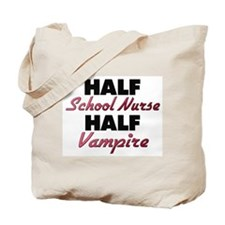 Half School Nurse Half Vampire Tote Bag