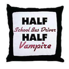 Half School Bus Driver Half Vampire Throw Pillow
