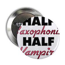 """Half Saxophonist Half Vampire 2.25"""" Button"""