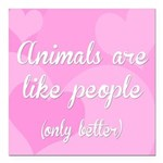 Animals are Like People Square Car Magnet 3