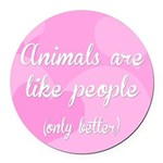 Animals are Like People Round Car Magnet
