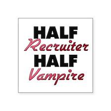 Half Recruiter Half Vampire Sticker