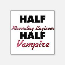 Half Recording Engineer Half Vampire Sticker