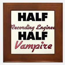 Half Recording Engineer Half Vampire Framed Tile